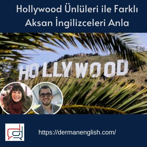 Hollywood Ünlüleri ile Farklı Aksan İngilizceleri Anla - İdil & Orkun