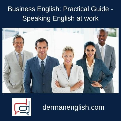 Business English: Practical Guide – Speaking English at work