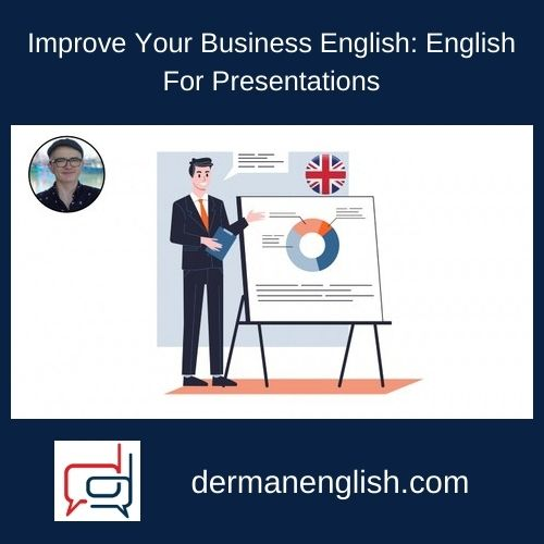 Improve Your Business English: English For Presentations