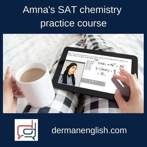 Amna's SAT chemistry practice course - Amna Abu Khamidakh