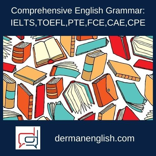 Comprehensive English Grammar: IELTS,TOEFL,PTE,FCE,CAE,CPE