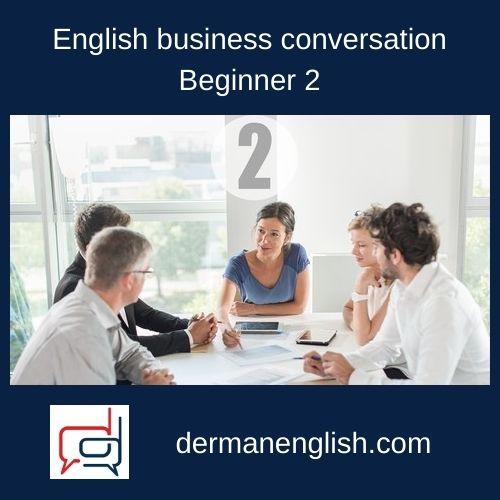 English business conversation – Beginner 2