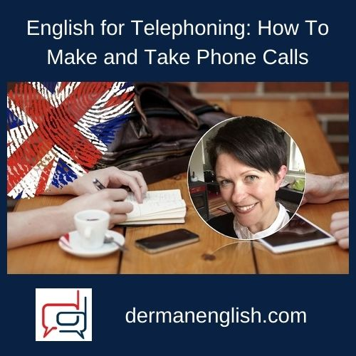 English for Telephoning: How To Make and Take Phone Calls
