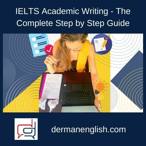 IELTS Academic Writing - The Complete Step by Step Guide