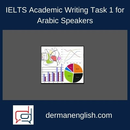 IELTS Academic Writing Task 1 for Arabic Speakers