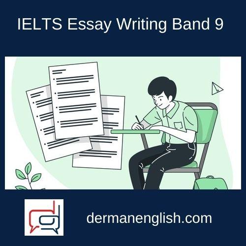 IELTS Essay Writing Band 9