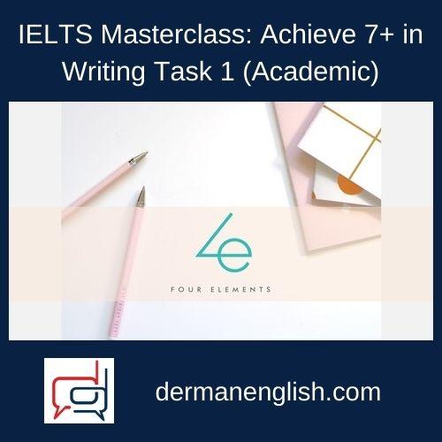 IELTS Masterclass: Achieve 7+ in Writing Task 1 (Academic)