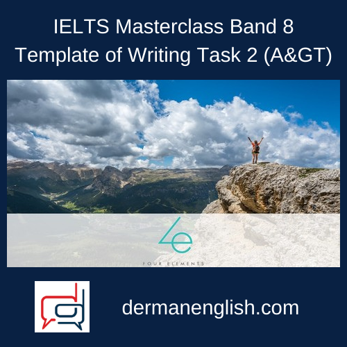 IELTS Masterclass Band 8 Template of Writing Task 2 (A&GT) - TheLearningBit (Learn.Excel.Lead.)