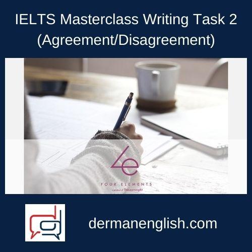 IELTS Masterclass Writing Task 2 (Agreement/Disagreement)