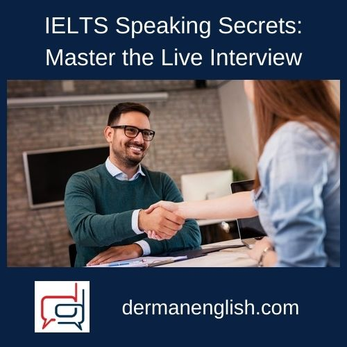 IELTS Speaking Secrets: Master the Live Interview