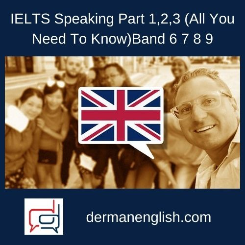 IELTS Speaking Part 1,2,3 (All You Need To Know)Band 6 7 8 9