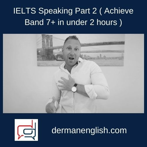 IELTS Speaking Part 2 ( Achieve Band 7+ in under 2 hours )