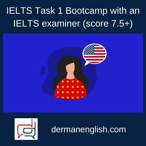 IELTS Task 1 Bootcamp with an IELTS examiner (score 7.5+)