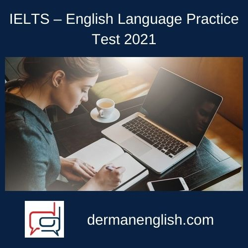 IELTS – English Language Practice Test 2021