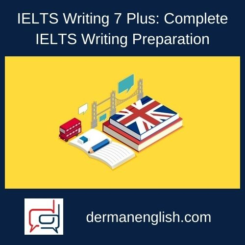 IELTS Writing 7 Plus: Complete IELTS Writing Preparation