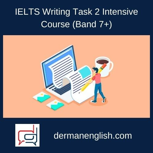 IELTS Writing Task 2 Intensive Course (Band 7+)