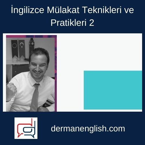 İngilizce Mülakat Teknikleri ve Pratikleri 2