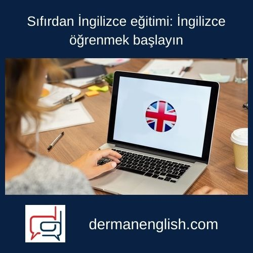 Sıfırdan İngilizce eğitimi: İngilizce öğrenmek başlayın