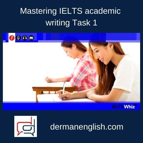 Mastering IELTS academic writing Task 1