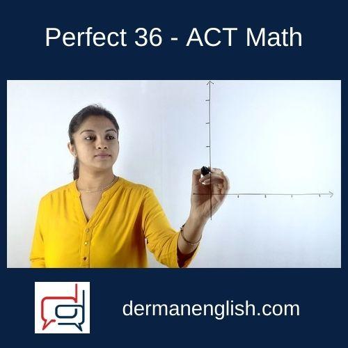 Perfect 36 – ACT Math - Pooja JP