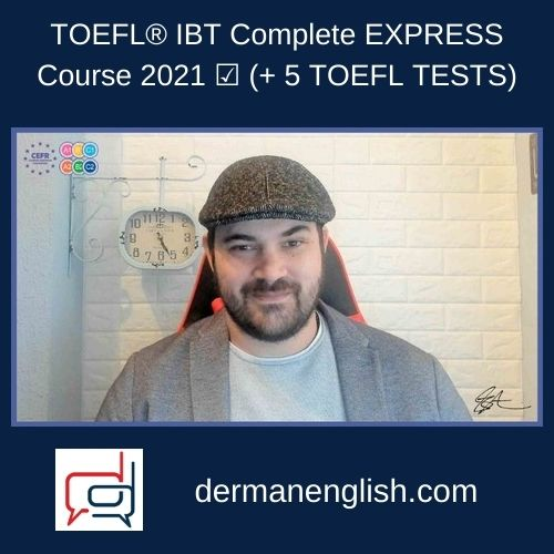 TOEFL® IBT Complete EXPRESS Course 2021 ☑️ (+ 5 TOEFL TESTS)