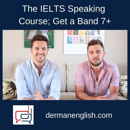 The IELTS Speaking Course; Get a Band 7+
