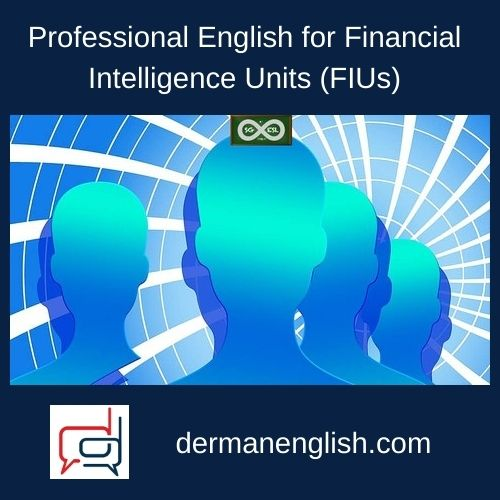 Professional English for Financial Intelligence Units (FIUs)