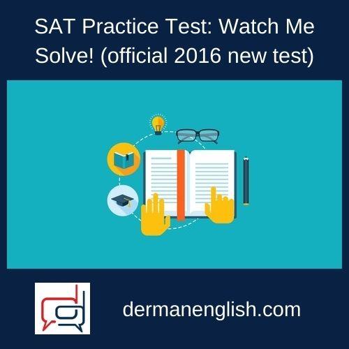 SAT Practice Test: Watch Me Solve! (official 2016 new test) - Nicole M.