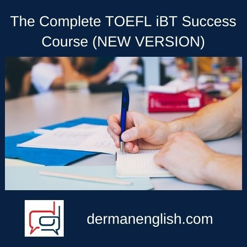 The Complete TOEFL iBT Success Course (NEW VERSION)