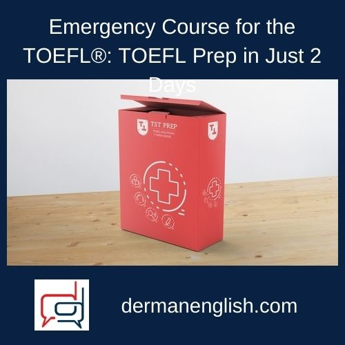 Emergency Course for the TOEFL®: TOEFL Prep in Just 2 Days