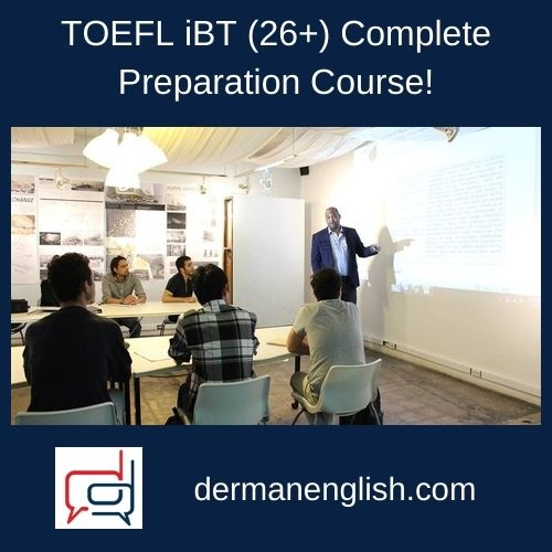 TOEFL iBT (26+) Complete Preparation Course!