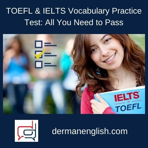 TOEFL & IELTS Vocabulary Practice Test: All You Need to Pass