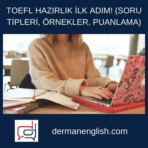 TOEFL HAZIRLIK İLK ADIM! (SORU TİPLERİ, ÖRNEKLER, PUANLAMA)